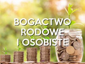 Bogactwo Rodowe i Bogactwo Osobiste