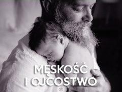 Męskość i Ojcostwo